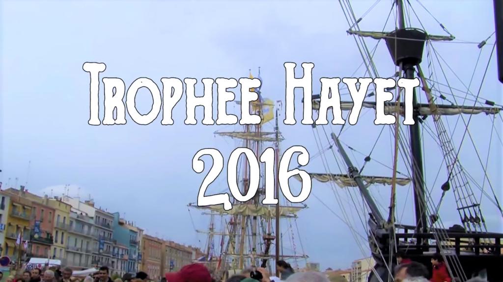 Trophée Capitaine Hayet, Sète, 2016