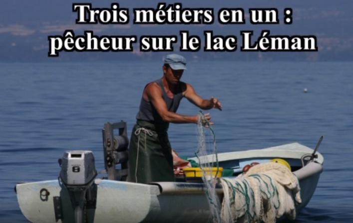 Trois métiers en un : pêcheur sur le lac Léman (2/3), Thonon-les-Bains, 2013